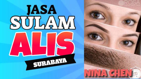 Jasa Sulam Alis Nina Chen Di Kecamatan Krembangan | WA 082334366966